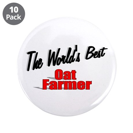 """The World's Best Oat Farmer"" 3.5"" Button (10 pack"
