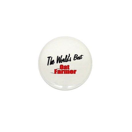 """The World's Best Oat Farmer"" Mini Button"