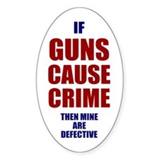 If Guns Cause Crime Oval Decal
