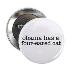 """Obama Has a Four-Eared Cat 2.25"""" Button"""