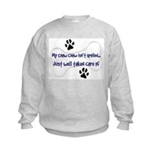 My Chow Chow Isn't Spoiled Sweatshirt