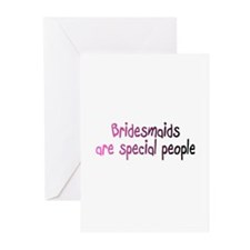 Bridesmaids Are Special People Greeting Cards (Pk