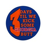 "3 days 'til we kick some Georgia butt 3.5"" Bu"