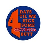 "4 days 'til we kick some Georgia butt 3.5"" Bu"