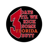 "3 days 'til we kick some Florida butt 3.5"" Bu"