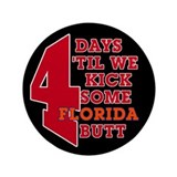 "4 days 'til we kick some Florida butt 3.5"" Bu"