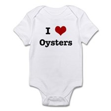 I love Oysters Infant Bodysuit