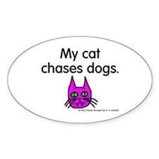 My Cat Chases Dogs Oval Decal