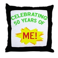 Celebrate My 50th Birthday Throw Pillow