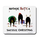 Nothin' Butt A Swissie Xmas Mousepad
