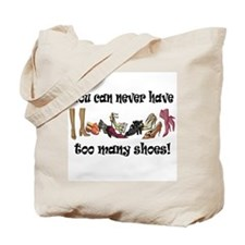 You can never have too many s Tote Bag