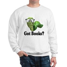 Got Books? Sweatshirt
