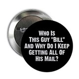 "Who Is This Guy ""Bill""? 2.25"" Button"