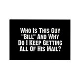 "Who Is This Guy ""Bill""? Rectangle Magnet (10 pack)"