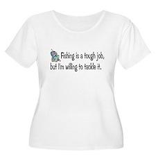 Fishing is tough job T-Shirt