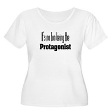 """""""It's No Fun Being The Protagonist"""" T-Shirt"""