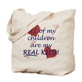 bio, step, adopted all my REAL kids Tote Bag