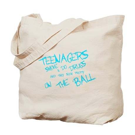 Teenagers are pretty on the ball Tote Bag