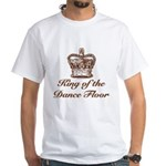 King of the Dance Floor White T-Shirt