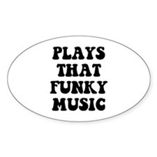 Plays Funky Oval Decal