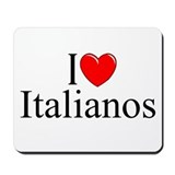 """I Love (Heart) Italianos"" Mousepad"
