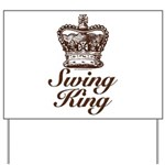 Swing King Swing Dancing Yard Sign