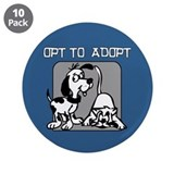 "Opt to Adopt 3.5"" Button (10 pack)"