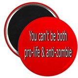 "pro-life & anti-zombie don't 2.25"" Magnet (10 pack"