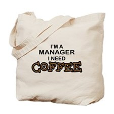 Manager Need Coffee Tote Bag