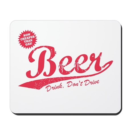 Beer, Cheaper Than Gas Mousepad