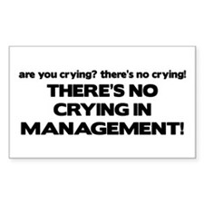 There's No Crying in Management Decal