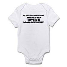 There's No Crying in Management Infant Bodysuit