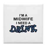 Midwife Need a Drink Tile Coaster