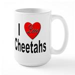 I Love Cheetahs for Cheetah Lovers Large Mug