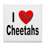 I Love Cheetahs for Cheetah Lovers Tile Coaster