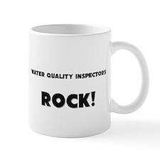 Water Quality Inspectors ROCK Mug