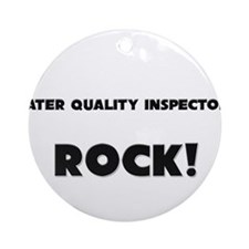 Water Quality Inspectors ROCK Ornament (Round)