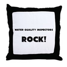 Water Quality Inspectors ROCK Throw Pillow