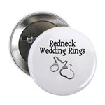 "Redneck Wedding Rings 2.25"" Button"