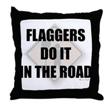 Flaggers do it in the road Throw Pillow