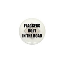 Flaggers do it in the road Mini Button (100 pack)