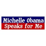 Michelle Obama Speaks for Me bumper sticker