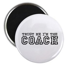 Trust Me I'm the Coach Magnet