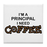 Principal Need Coffee Tile Coaster