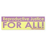 Reproductive Justice Bumper Sticker (10 pack)