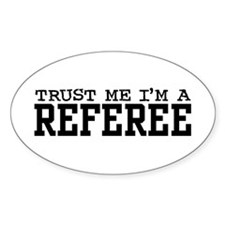 Trust Me I'm a Referee Oval Decal