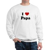 I Love Papa Sweatshirt