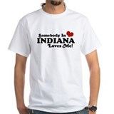 Somebody In Indiana Loves Me Shirt
