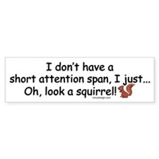 Attention Span Squirrel Bumper Sticker