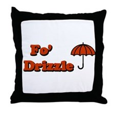 Fo' Drizzle Throw Pillow